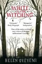 White is for Witching ebook by Helen Oyeyemi