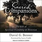 Sacred Companions - The Gift of Spiritual Friendship & Direction audiobook by David G. Benner