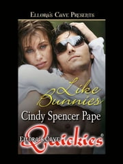 Like Bunnies ebook by Cindy Spencer Pape