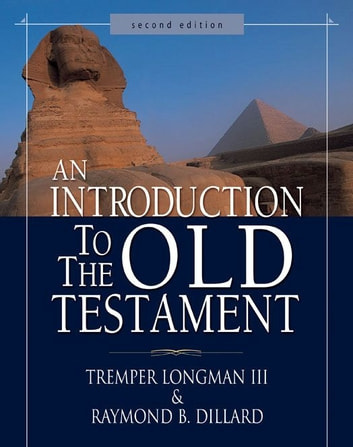 An Introduction to the Old Testament - Second Edition ebook by Tremper Longman III