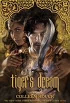 Tiger's Dream ebook by Colleen Houck