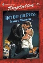 Hot Off the Press ebook by Nancy Warren