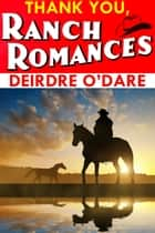 Thank You, Ranch Romances ebook by Deirdre O'Dare