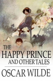 The Happy Prince and Other Tales ebook by Oscar Wilde