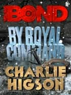 By Royal Command ebook by Higson, Charlie