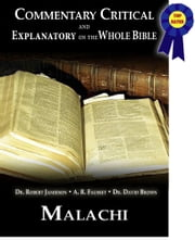 Commentary Critical and Explanatory - Book of Malachi ebook by Dr. Robert Jamieson,A.R. Fausset,Dr. David Brown