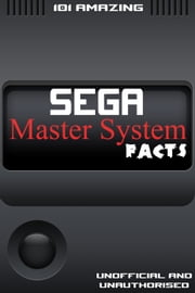 101 Amazing Sega Master System Facts ebook by Jimmy Russell