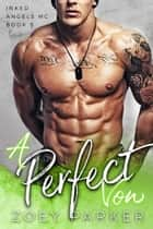 A Perfect Vow - Inked Angels MC, #9 ebook by Zoey Parker