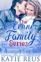 O'Connor Family Series Collection 電子書籍 by Katie Reus