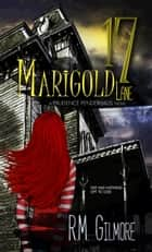 17 Marigold Lane ebook by R. M. Gilmore