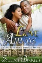 Love Always ebook by Sheena Binkley