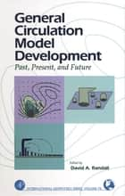 General Circulation Model Development ebook by David A. Randall