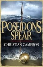 Poseidon's Spear eBook by Christian Cameron
