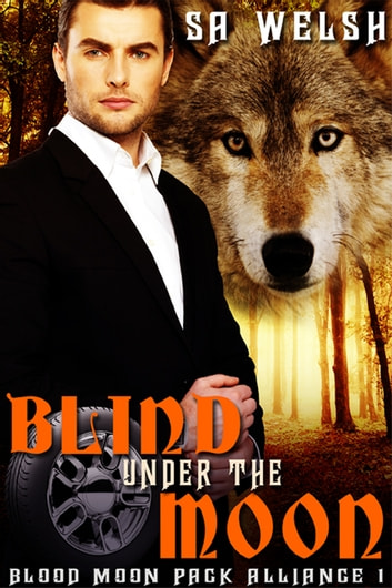 Blind Under the Moon - Book 1 ebook by SA Welsh