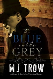 The Blue and the Grey - A Victorian mystery ebook by M. J. Trow