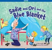 Sadie, Ori, and the Blue Blanket - Read-Aloud Edition ebook by Jamie Korngold,Julie Fortenberry