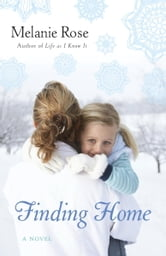 Finding Home - A Novel ebook by Melanie Rose