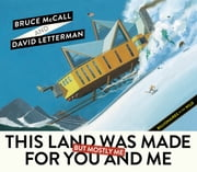 This Land Was Made for You and Me (But Mostly Me) - Billionaires in the Wild ebook by Bruce McCall,David Letterman