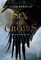 Six of crows - Sangue e mentiras ebook by Leigh Bardugo, Eric Novello