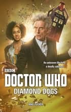 Doctor Who: Diamond Dogs ebook by Mike Tucker
