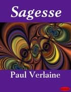 Sagesse ebook by Paul Verlaine