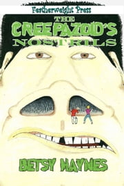 The Creepazoid's Nostrils ebook by Betsy Haynes