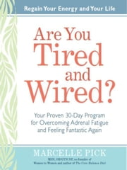 Are You Tired and Wired? ebook by Marcelle Pick