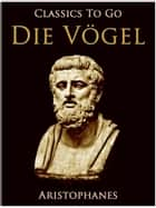 Die Vögel ebook by Aristophanes
