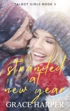 Stranded at New Year ebook by