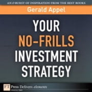 Your No-Frills Investment Strategy ebook by Gerald Appel