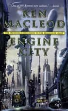 Engine City ebook by Ken MacLeod
