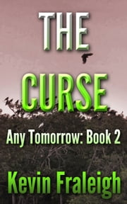 Any Tomorrow: The Curse ebook by Kevin Fraleigh