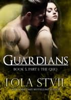 Guardians: The Quo (The Guardians Series, Book 5, Part 1) - Guardians, #5 ebook by Lola St. Vil
