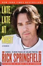 Late, Late at Night ebook by Rick Springfield