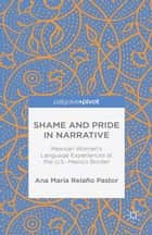 Shame and Pride in Narrative ebook by Ana Maria Relaño Pastor