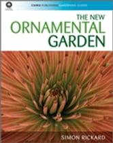 The New Ornamental Garden ebook by Simon Rickard