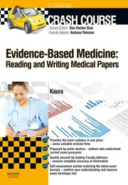 Crash Course Evidence-Based Medicine: Reading and Writing Medical Papers ebook by Andrew Polmear,Amit Kaura