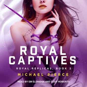 Royal Captives audiobook by Michael Pierce
