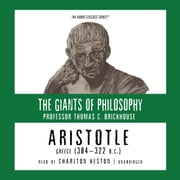 Aristotle - Greece 384-322 BC audiobook by Prof. Thomas C. Brickhouse, Pat Childs