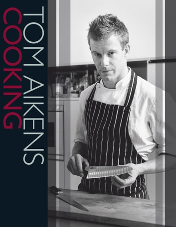 Tom Aikens Cooking ebook by Tom Aikens