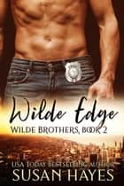 Wilde Edge - Wilde Brothers, #2 ebook by Susan Hayes