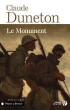 Le Monument ebook by Claude DUNETON