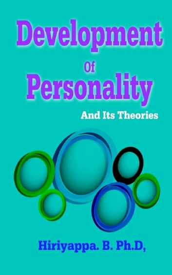 Development of Personality and Its Theories ebook by Hiriyappa B