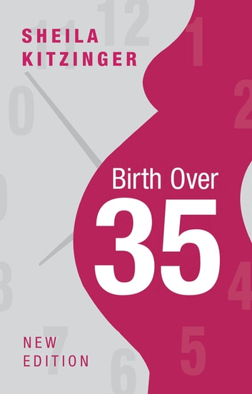 Birth over 35 eBook by Sheila Kitzinger
