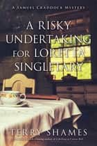 A Risky Undertaking for Loretta Singletary - A Samuel Craddock Mystery ebook by Terry Shames