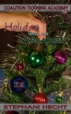 Holiday with an Assassin (Coalition Training Academy #3) ebook by Stephani Hecht