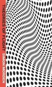 Theories of Flight ebook by Simon Morden