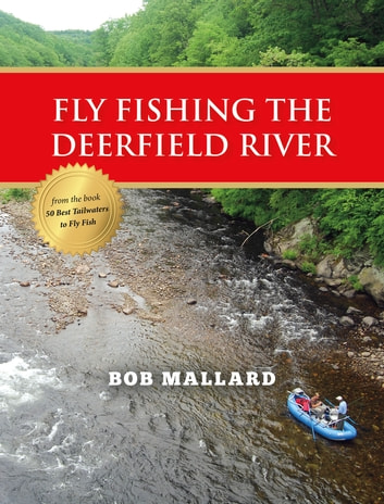 Fly fishing the deerfield river ebook by bob mallard for Deerfield river fly fishing