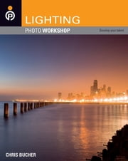 Lighting Photo Workshop ebook by Chris Bucher