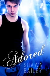 Adored ebook by Bailey, Shawn